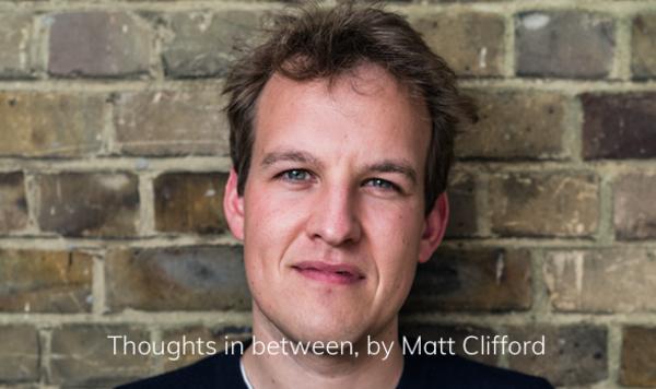 Matt's Thoughts In Between